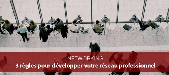 3 règles pour développer votre réseau professionnel